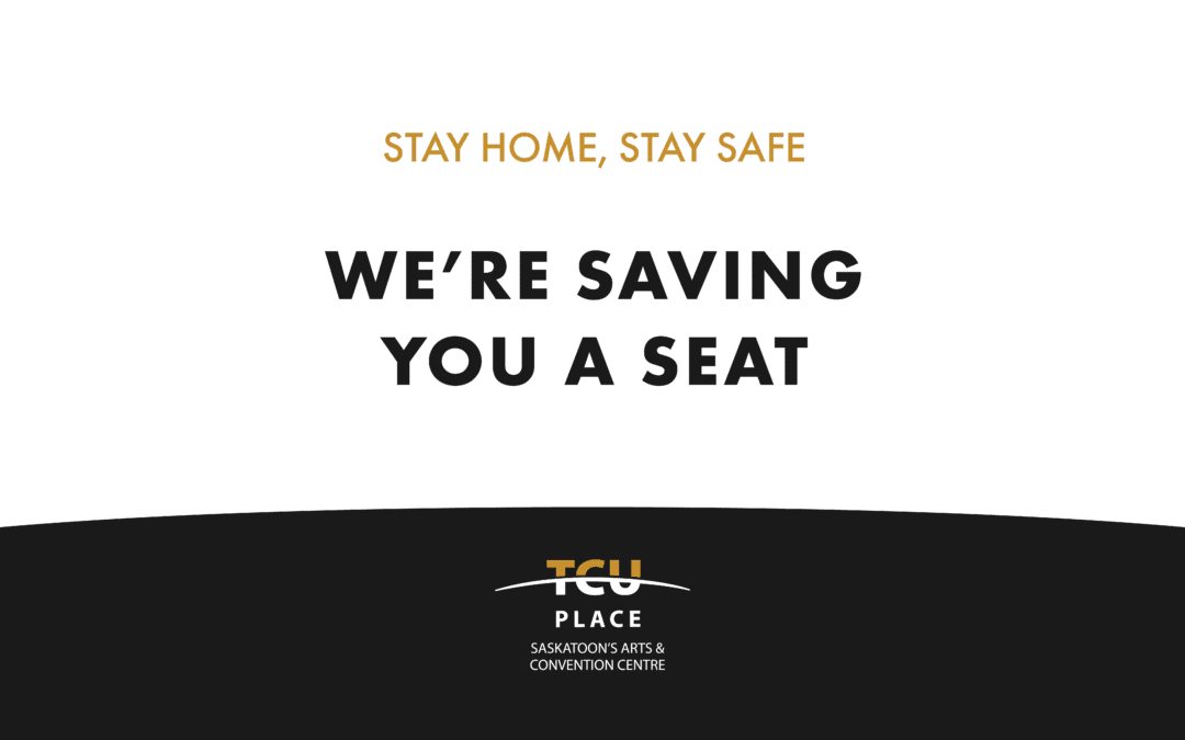 Stay Home, Stay Safe. We're Saving You A Seat