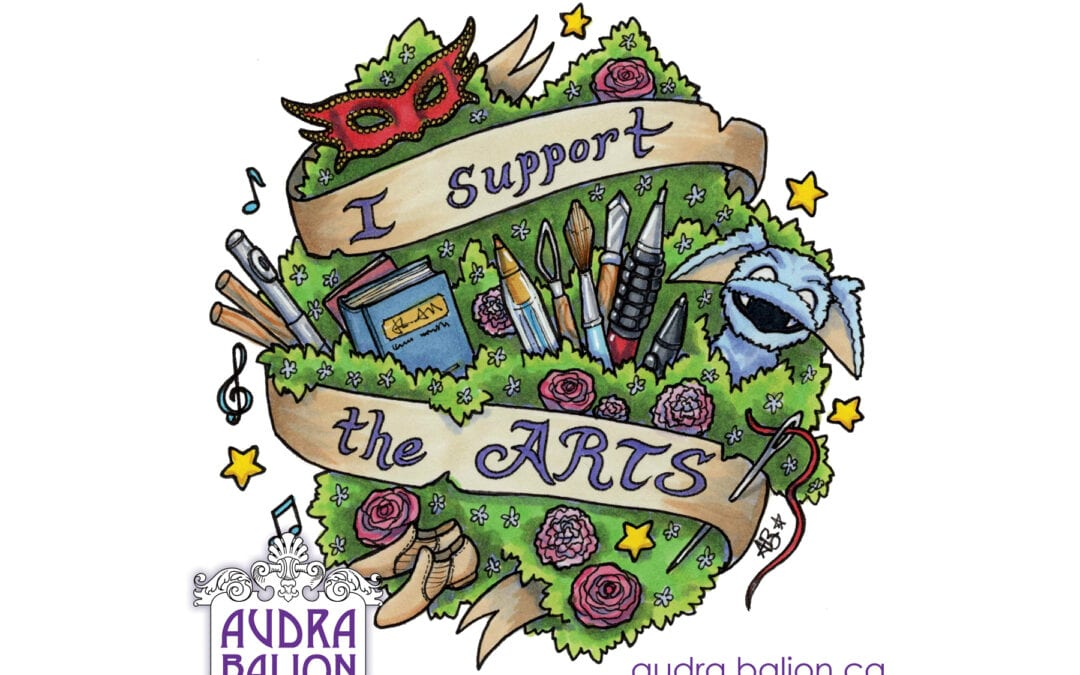 """artwork by Audra Balion, featuring phrase """"I support the arts"""" and illustrations of various art forms"""